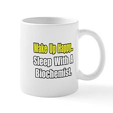 """""""..Sleep w/ a Biochemist"""" Mug"""