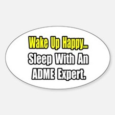 """..Sleep w/ ADME Expert"" Oval Decal"