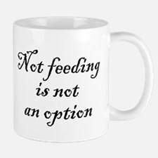 Not feeding Mug