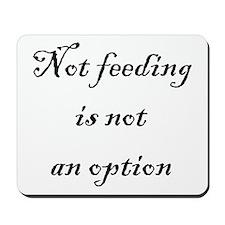 Not feeding Mousepad