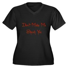 Don't Make Me Shush You Women's Plus Size V-Neck D