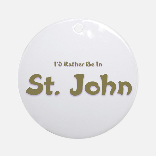 I'd Rather Be...St. John Ornament (Round)