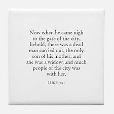 LUKE  7:12 Tile Coaster