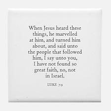 LUKE  7:9 Tile Coaster