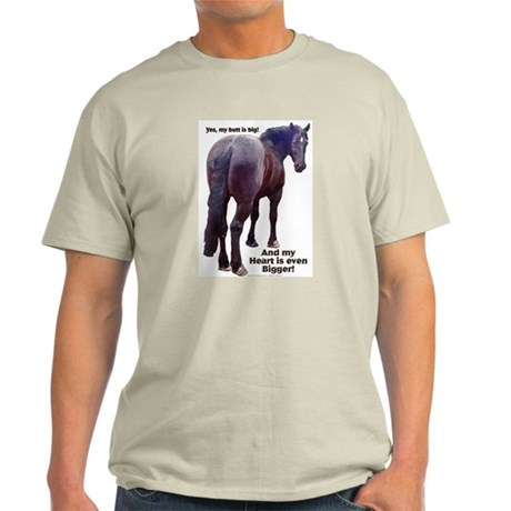 Big Butt Percheron Light T-Shirt