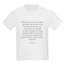 LUKE  7:6 Kids T-Shirt
