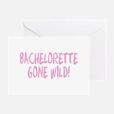 Bachelorette Gone Wild Greeting Card