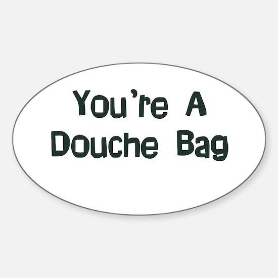 Douche Bag Oval Bumper Stickers