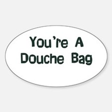 Douche Bag Oval Decal