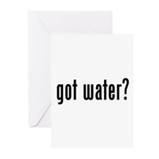 got water? Greeting Cards (Pk of 10)