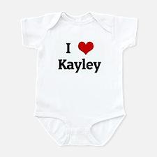 I Love Kayley Infant Bodysuit