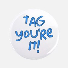 """tag you're it! 3.5"""" Button"""