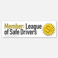 League of Safe Drivers Bumper Bumper Bumper Sticker