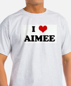 I Love AIMEE T-Shirt