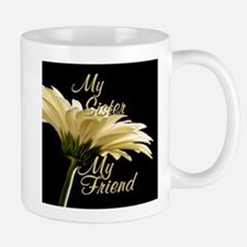 My Sister My Friend Mug