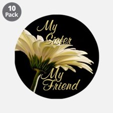 """My Sister My Friend 3.5"""" Button (10 pack)"""