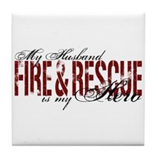 Husband My Hero - Fire & Resue Tile Coaster