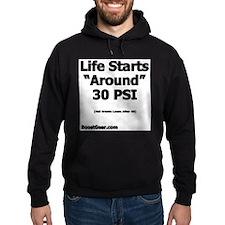 Life Starts Around 30 PSI - Hoodie