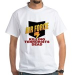 USAF Killing Terrorists White T-Shirt