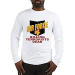 USAF Killing Terrorists Long Sleeve T-Shirt