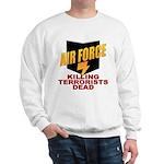 USAF Killing Terrorists Sweatshirt