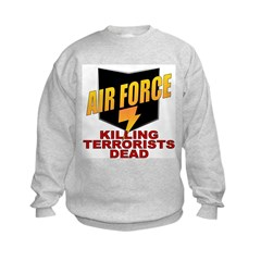 USAF Killing Terrorists Sweatshirt