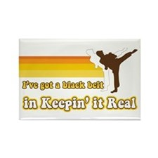 Black Belt in Keepin It Real Rectangle Magnet