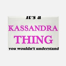 It's a Kassandra thing, you wouldn&#39 Magnets