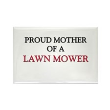 Proud Mother Of A LAWN MOWER Rectangle Magnet