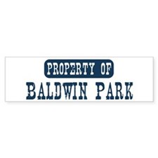 Property of Baldwin Park Bumper Bumper Sticker