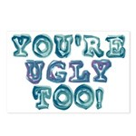 You're Ugly Too Postcards (Package of 8)