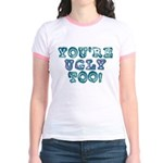 You're Ugly Too Jr. Ringer T-Shirt