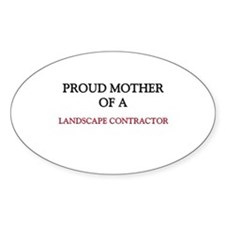 Proud Mother Of A LANDSCAPE CONTRACTOR Decal