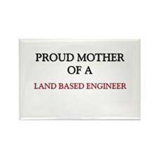 Proud Mother Of A LAND BASED ENGINEER Rectangle Ma