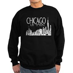 Chicago: My Kind Of Town Sweatshirt