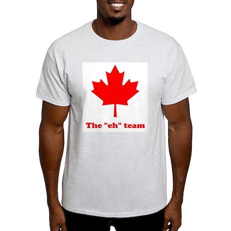 """The """"eh"""" Team Light T-Shirt"""