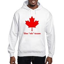 """The """"eh"""" Team Hoodie Sweatshirt"""