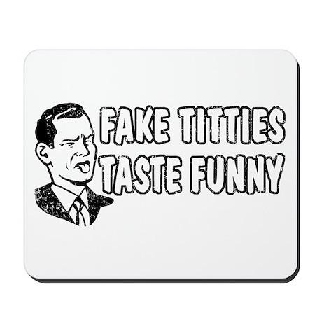 Fake Titties Taste Funny Mousepad