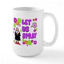 Let Us Spray Mug