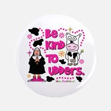 "Be Kind to Udders 3.5"" Button"