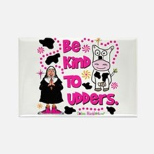 Be Kind to Udders Rectangle Magnet