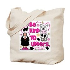 Be Kind to Udders Tote Bag