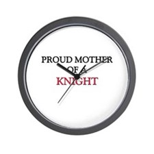 Proud Mother Of A KNIGHT Wall Clock