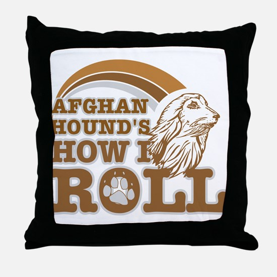 afghan hound's how I roll Throw Pillow