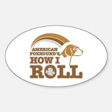 american foxhound's how I roll Oval Decal