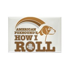 american foxhound's how I roll Rectangle Magnet (1