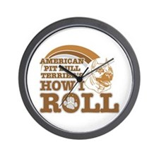 american pit bull terrier's how I roll Wall Clock