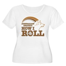 australian kelpie's how I roll T-Shirt