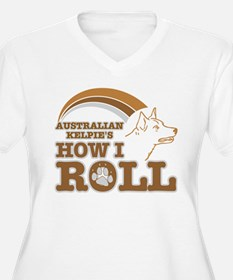 australian kelpie's how I roll T-Shirt