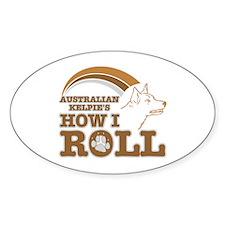 australian kelpie's how I roll Oval Decal